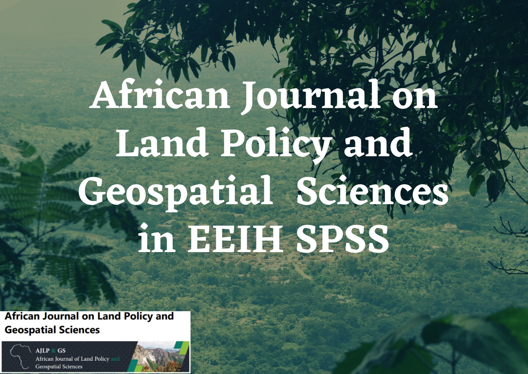 The African Journal on Land Policy and Geospatial Sciences Listed in ERIH PLUS